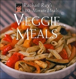 * Veggie Meals: Rachael Ray's 30-Minute Meals