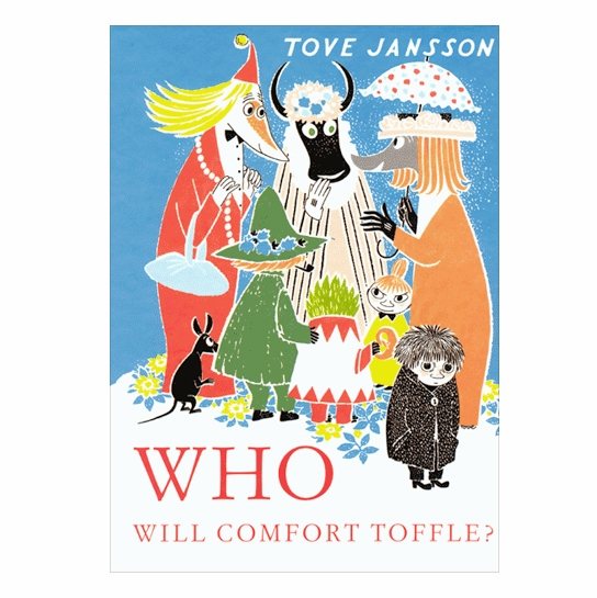 Who Will Comfort Toffle? <br>A Tale of Moomin Valley