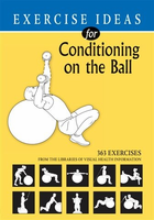 Exercise Ideas / Conditioning On The Ball $19.99