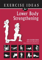Exercise Ideas For Lower Body Strengthening $19.99