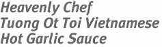 Heavenly Chef<br> Tuong Ot Toi Vietnamese<br> Hot Garlic Sauce