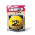 Over the Hill Slammer Button