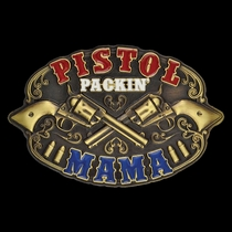 Pistol Packin Mama Attitude Buckle (A419)