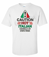 Caution Hot Italian - Handle at Own Risk Tee