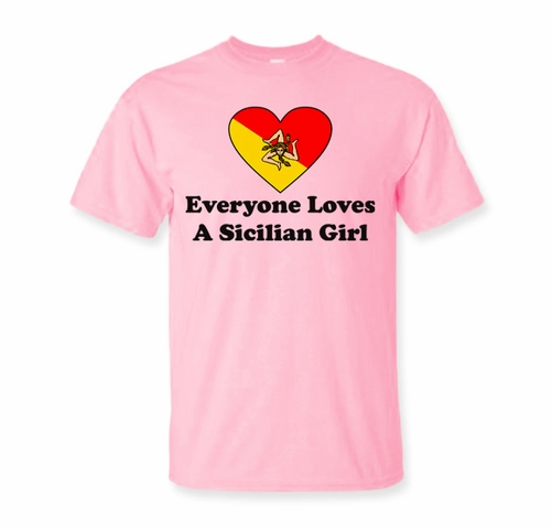 sports shoes 31bb2 cac76 Everyone Loves A Sicilian Girl T Shirt - On SALE $15.95 ...