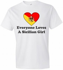 Everyone Loves A Sicilian Girl T-Shirt
