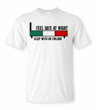 Feel Safe At Night, Sleep With An Italian T-Shirt