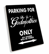 Godmother Parking Only Sign