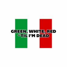 "Green, White, Red ""Till I'm Dead T-Shirt"