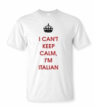 I Can't Keep Calm, I'm Italian Tee