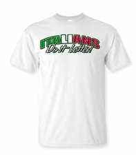 Italians Do it Better Shirts