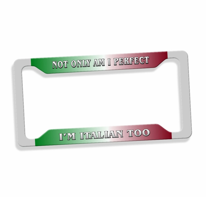Not Only Am I Perfect I\'m ... License Plate Frame - On SALE $15.95 ...