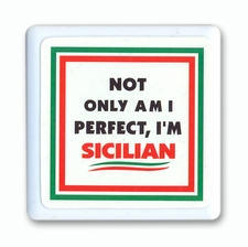 Not Only Am I Perfect, I'm Sicilian Tile Magnet