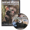 Duck Dog Basics 3 -- Advanced Handling DVD with Chris Akin
