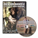 Duck Dog Basics II -- Basic Handling DVD with Chris Akin