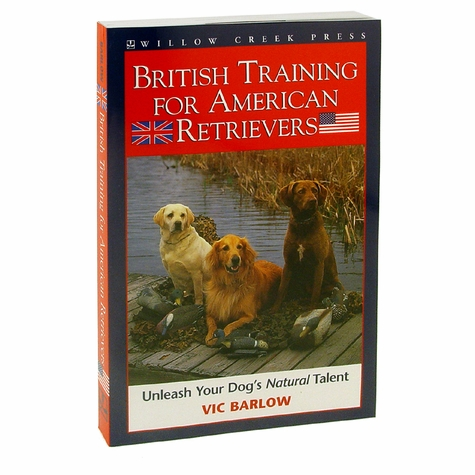 British Training for American Retrievers by Vic Barlow