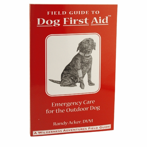 Field Guide to Dog First Aid Third Edition by Randy Acker, DVM