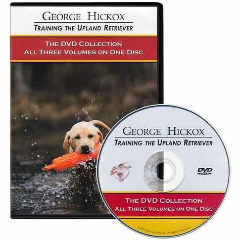 George Hickox Training the Upland Retriever: The DVD Collection, Volumes I through III