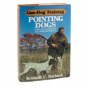 Gun Dog Training: Pointing Dogs by Kenneth C. Roebuck