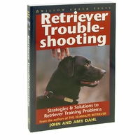 buy discount  Retriever Troubleshooting: Strategies & Solutions to Retriever Training Problems by John and Amy Dahl