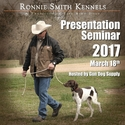 Ronnie Smith Kennels Presentation Seminar with Instructor Ronnie Smith -- March 18, 2017