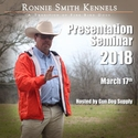 buy discount  Ronnie Smith Kennels Presentation Seminar with Instructor Ronnie Smith -- March 17, 2018