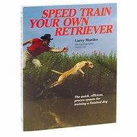 buy discount  Speed Train Your Own Retriever by Larry Mueller