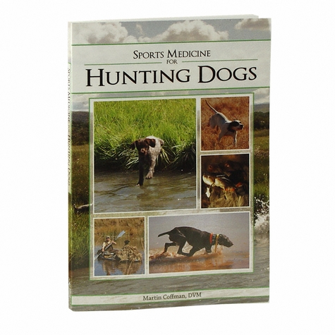 Sports Medicine for Hunting Dogs by Martin Coffman