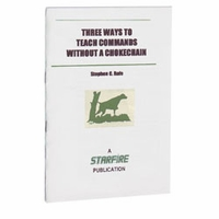 buy discount  Three Ways to Teach Commands Without a Chokechain Pamphlet by Stephen C. Rafe