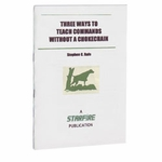 shop Three Ways to Teach Commands Without a Chokechain Pamphlet by Stephen C. Rafe