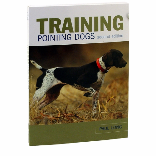 Training Pointing Dogs by Paul Long Book - Second Edition