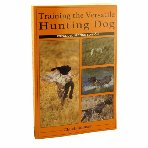 Training the Versatile Hunting Dog Second Edition by Chuck Johnson