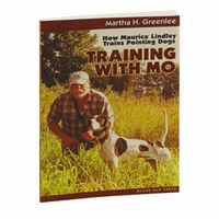 buy discount  Training with Mo -- How Maurice Lindley Trains Pointing Dogs by Martha H. Greenlee