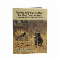 shop Training Your Dog to Hunt for Shed Deer Antlers by Jerry Thoms