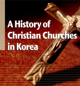 A History of Christian Churches in Korea