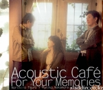 Acoustic Cafe - For Your Memories