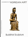 Buddhist Sculpture - Handbook of Korean Art Vol.I