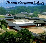 Changgyonggung Palace (Korean Ancient Palaces)