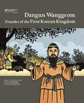 Dangun Wanggeom: Founder of the First Korean Kingdom