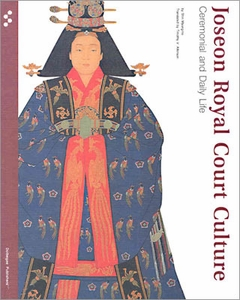Joseon Royal Court Culture: Ceremonial and Daily Life