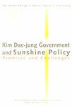 Kim Dae-jung Government and Sunshine Policy Promises and Challenges