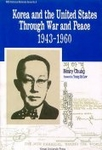 Korea and the United States through War and Peace 1943-1960