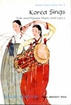 Korea Sings: Folk and Popular Music and Lyrics