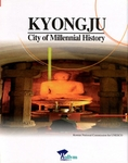 Kyongju: City of Millennial History