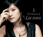 Lee Eura - The Moment of Lee Eura