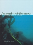 Seaweed and Shamans: Inheriting the Gifts of Grief