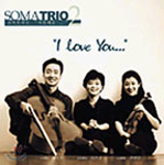 SOMA TRIO 2 - I Love You...