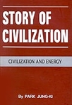 Story of Civilization - Civilization and Energy