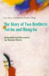 Story of Two Brothers: Nol Bu and Hung Bu
