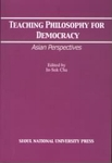 Teaching Philosophy for Democracy: Asian Perspectives